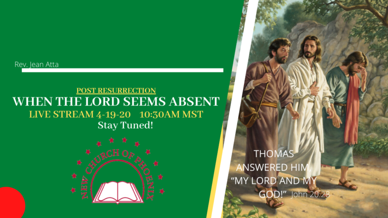 LiveStream Sermon 4-19-20: When The The Lord seems Absent