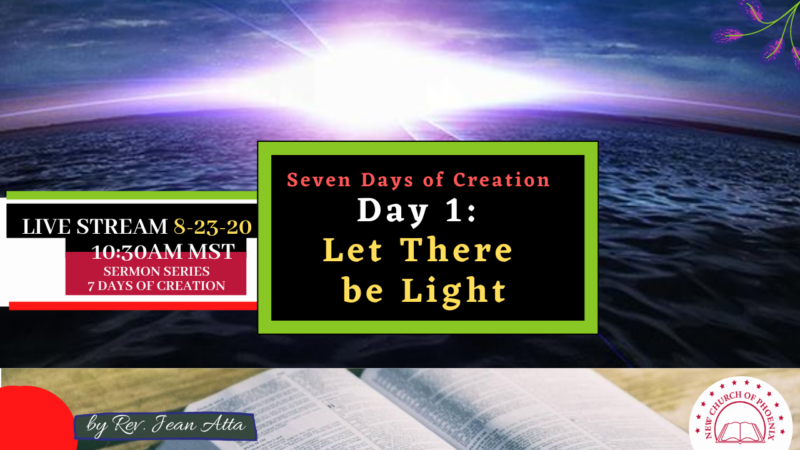 Day 1 – Let there be Light. 8/23/20